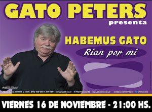 "GATO PETERS ""Habemus Gato"" @ La Plata | Provincia de Buenos Aires | Argentina"