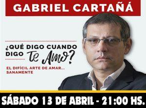 """GABRIEL CARTAÑÁ - """"¿Qué digo cuando digo TE AMO?"""""""