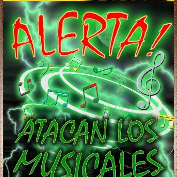 ALERTA! ATACAN LOS MUSICALES