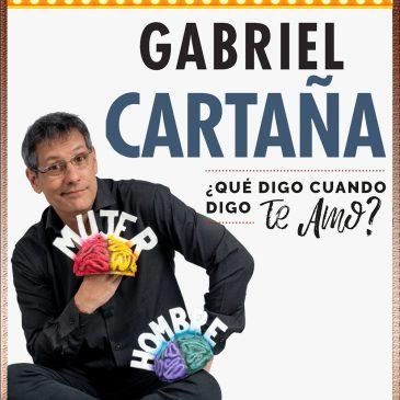 """GABRIEL CARTAÑÁ – """"¿Qué digo cuando digo TE AMO?"""""""