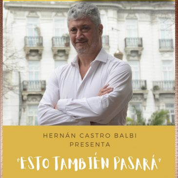 HERNÁN CASTRO BALBI presenta «Esto también pasará»