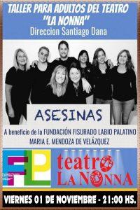 ASESINAS - Función a beneficio de la FUNDACIÓN FISURADO LABIO PALATINO